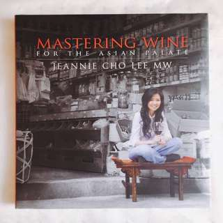 Mastering Wine for the Asian Palate by Jeannie Cho Lee MW