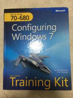 Microsoft MCTS Exam 70-680 Configuring Windows 7 Training Kit Ian McLean and Orin Thomas
