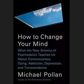 (Ebook) How to Change Your Mind - Michael Pollan