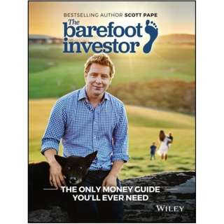 The Barefoot Investor: The Barefoot Investor's Step-By-Step Guide to Financial Freedom  - Scott Pape