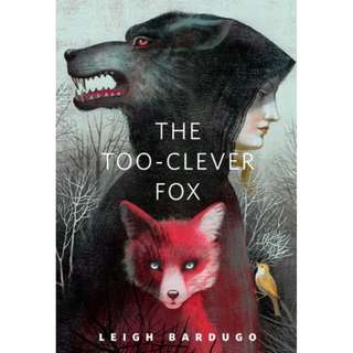 The Too-Clever Fox (Grisha Verse, #2.5) - Leigh Bardugo