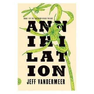 Annihilation (Southern Reach #1) - Jeff VanderMeer