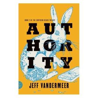 Authority (Southern Reach #2) -Jeff VanderMeer