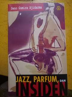 Novel Jazz, Parfum, dan Insiden by Seno Gumira Ajidarma