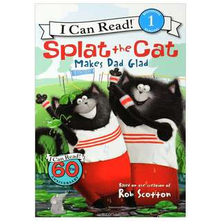 (Brand New) Splat the Cat Makes Dad Glad [I Can Read]    By: Rob Scotton (Paperback) For Ages: 6 - 7 years old