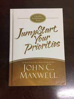Jumpstart your priorities by John C maxwell