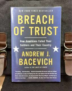 《New Book Condition+ A Powerful Critique On American Reckless Application Of Oversea Military Engagement》Andrew J.Bacevich - BREACH OF TRUST : How Americans Failed Their Soldiers and Their Country