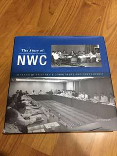 The Story of NWC (40 Years of Tripartite Commitment & Partnership)