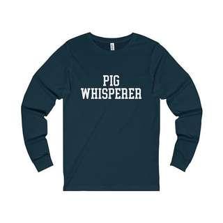 Pig Whisperer Long Sleeve Unisex Design Tee T-Shirt Shirt