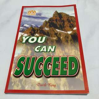 You Can Succeed by David King