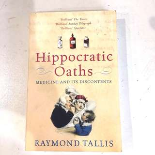 Hippocratic Oaths by Raymond Tallis