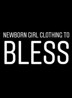 Newborn girl clothing to bless
