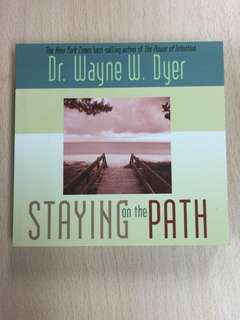 Staying on the Path By Dr Wayne W Dyer