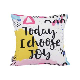 Today I Choose Cushion 40 x 40