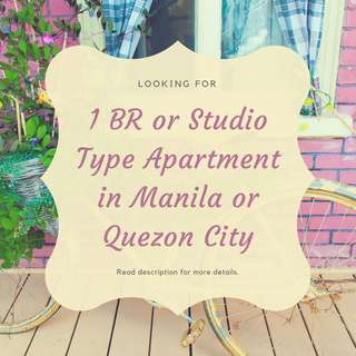 LF: Studio Type or 1BR Apartment with CR in Manila or Quezon City