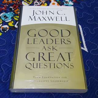Good Leaders Ask Great Question by John C. Maxwell
