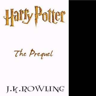 Harry Potter: The Prequel (Harry Potter 0.5) by J.K. Rowling