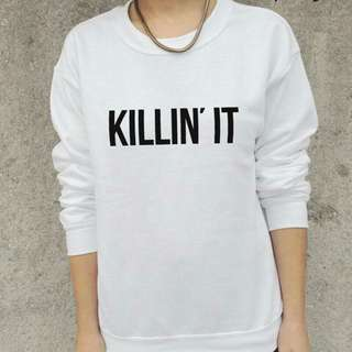 Killin 'it White Sweater Pullover Unisex Design Tee T-Shirt Shirt