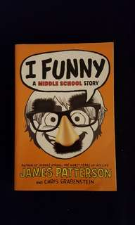 A Middle School Story ~ I Funny by James Patterson