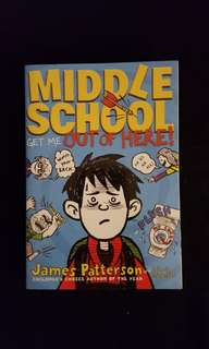 Middle School ~ Get Me Out Of Here by James Patterson