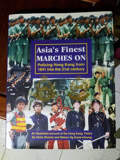 Asia's Finest Marches On: Policing Hong Kong from 1841 Into the 21st Centur by Kevin Sinclair ,8成新,英文版