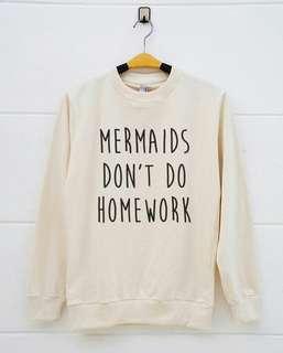 Mermaids Don't Do Work Sweater Unisex Design Tee T-Shirt Shirt