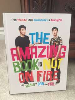 The Amazing Book Is Not On Fire By: Dan and Phil