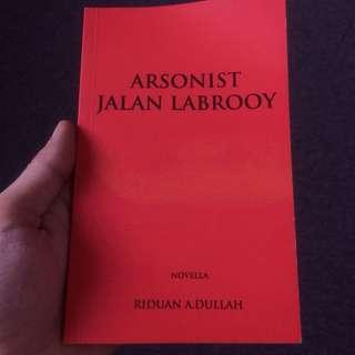 Arsonist Jalan Labrooy - Riduan A.Dullah