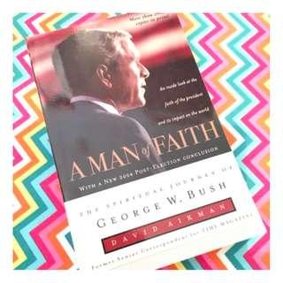 A Man of Faith George W. Bush by David Aikman Book