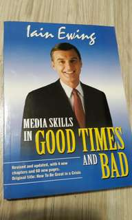 Media skills in good times and bad