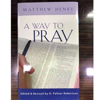 HOW TO PRAY - MATTHEW HENRY