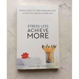Stress Less Achieve More by Aimee Bernstein
