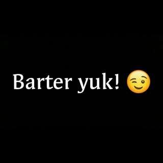 Barter yuk! 😉