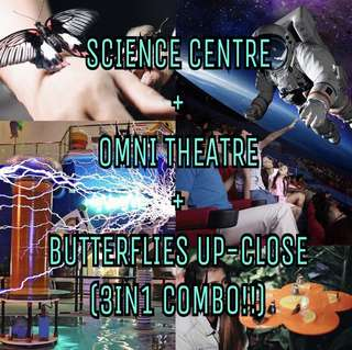 SCIENCE CENTRE + OMNI THEATRE + BUTTERFLIES UP CLOSE (3IN1 COMBO) 🔬🔮🦋