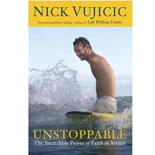 Brand New Unstoppable: The Incredible Power of Faith in Action by Nick Vujicic [Good read recommendation, motivation]