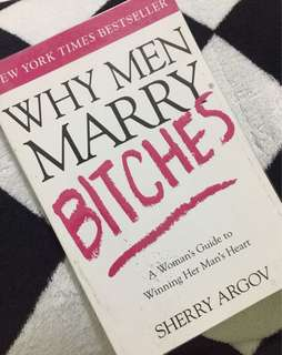 Why do Men Marry Bitches?