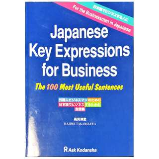 Japanese Key Expressions for Business - The 100 Most Useful Sentences