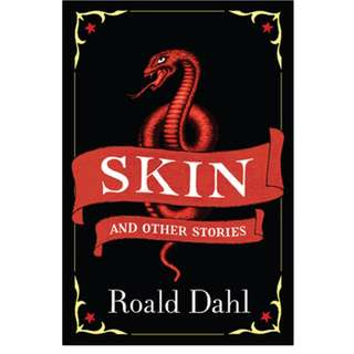 Roald Dahl - Skin and other stories