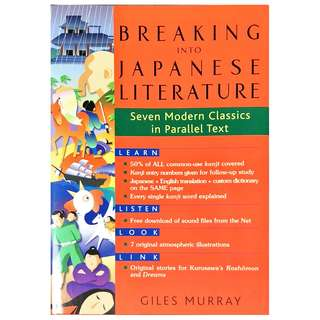 Breaking into Japanese Literature - Seven Modern Classics in Parallel Text