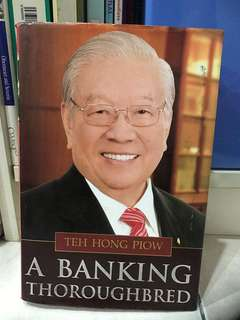 Harcover Book - Teh Hong Piow, A Banking Thoroughbred
