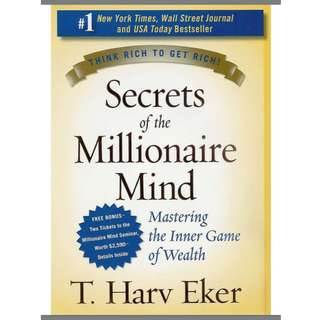 Secrets of the Millionaire Mind: Mastering the Inner Game of Wealth (81 Page Mega eBook)