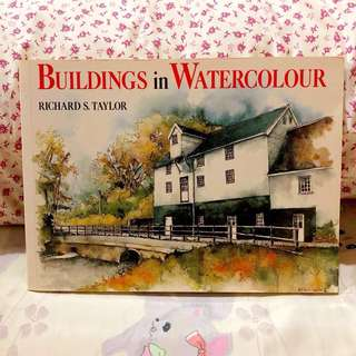 Buildings in Watercolour by Richard S. Taylor