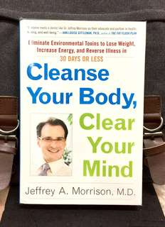 《Bran-New Hardcover + Step-By-Step Program To Detoxify Your Body For Optimal Health》 Dr Jeffrey A. Morrison - CLEANSE YOUR BODY, CLEAR YOUR MIND : Eliminate Environmental Toxins to Lose Weight, Increase Energy, and Reverse Illness in 30 Days or Less