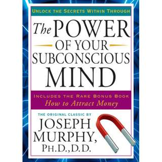 The Power of Your Subconscious Mind: Unlock the Secrets Within (371 Page Mega eBook)