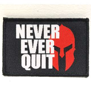 """Never Ever Quit"" Patch"