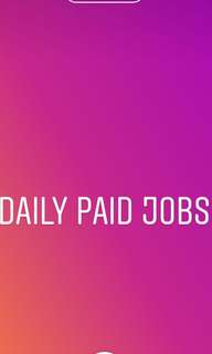 Looking for daily paid jobs