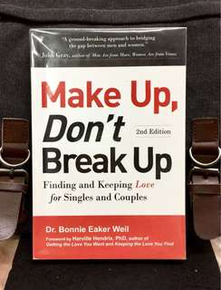 《New Book Condition + How To Have A Lasting Relationship Or A True Love That Last》Dr Bonnie Eaker Weil - MAKE UP, DON'T BREAK UP : Finding and Keeping Love for Singles and Couples