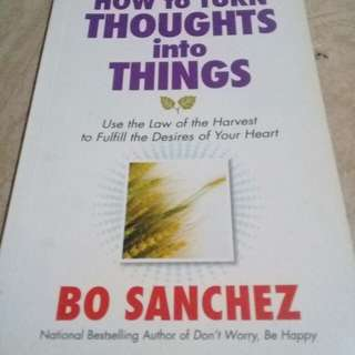How to Turn Thoughts into Things by Bo Sanchez