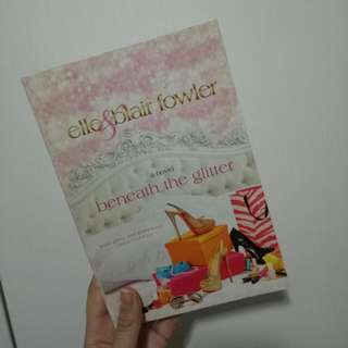 Beneath the Glitter by Elle and Blair Fowler