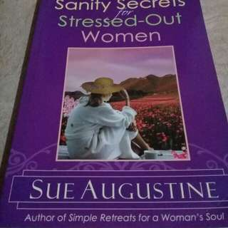 Sanity Secrets for Stressed-out Women by Sue Augustine